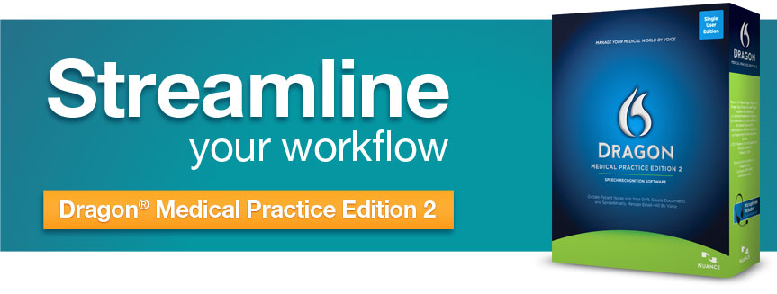 Streamline Your Workflow with Dragon Medical Practice Edition 2